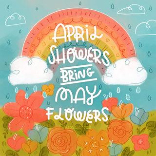April_Showers_Bring_May_Flowers.jpg