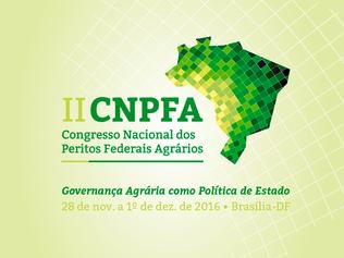 Certificação de Imóveis Rurais será debatida em Congresso Nacional dos Peritos Federais Agrários