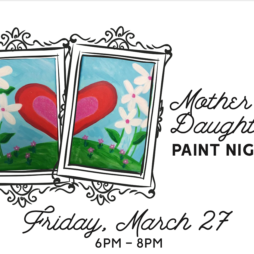 Mother & Daughter Paint Night