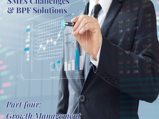 SMEs Challenges & BPF Solutions, Part 4: Growth Management