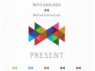 「Ballad Collection PRESENT」BOYS AND MEN