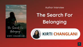 Interview With Kirti Changlani, The Author of The Search For Belonging