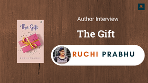 Interview with Ruchi Prabhu, Author of The Gift