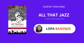 Interview with Lopa Banerjee, The author of All That Jazz