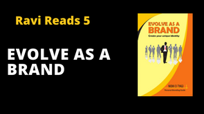 Ravi Reads 5: Evolve as a Brand - The Ultimate Guide to Personal Branding