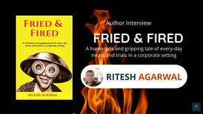 Interview with Ritesh Agarwal, The Author of Fried and Fired