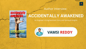 Interview with Vamsi Reddy, The author of Accidentally Awakened