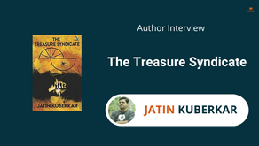 Interview with Jatin Kuberkar, The author of The Treasure Syndicate