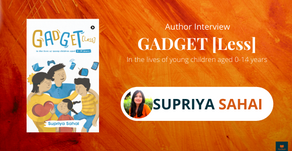 Interview with Supriya Sahai, The Author of Gadget [Less]
