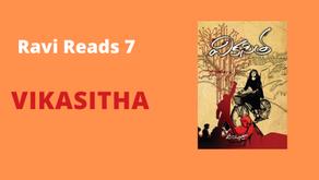 Ravi Reads 7: Vikasitha