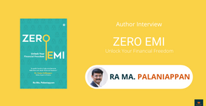 Interview with Ra Ma. Palaniappan, Author of The Zero EMI