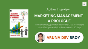 Interview with Aruna Dev Rroy, The author of Marketing Management a Prologue