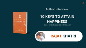 Interview with Rajat Khatri, The author of 10 Keys to Attain Happiness