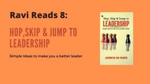 Ravi Reads 8: Hop, Skip & Jump to Leadership
