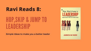 Ravi Reads 8: Hop, Skip & Jump to Leadership