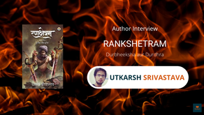Interview with Utkarsh, The author of Rankshetram