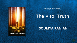 Interview With Soumya Ranjan, The Author of 'THE VITAL TRUTH: MYSTERY'