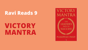 Ravi Reads 9: Victory Mantra -The Leader's Path to Success