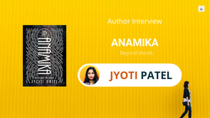 Interview with Jyoti Patel, The author of Anamika