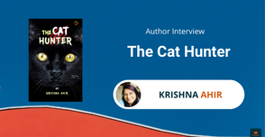 Interview with Krishna Ahir, Author of The Cat Hunter