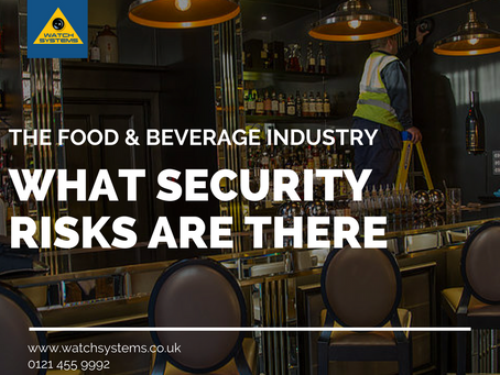 The Food & Beverage Industry – What security risks are there?