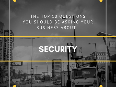 Top 10 Questions you should be asking your business about its Security