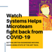 Watch Systems Helps Microteam fight back from COVID-19
