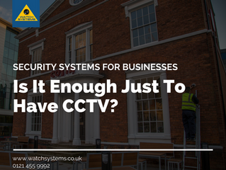 Is It Enough Just To Have CCTV?