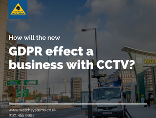 How will the new GDPR effect a business with CCTV?