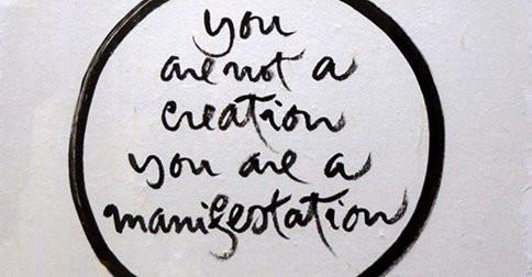 YOU ARE MANIFESTATION