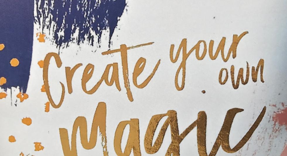Create your own magic.JPG
