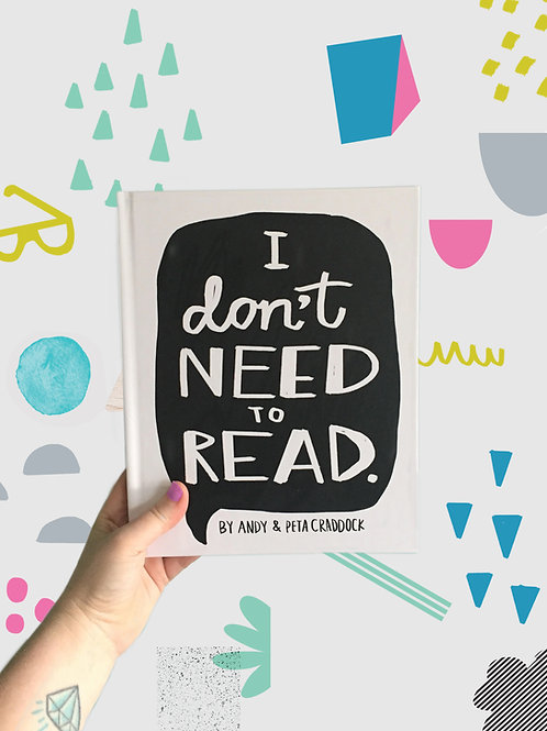 I Don't Need to Read