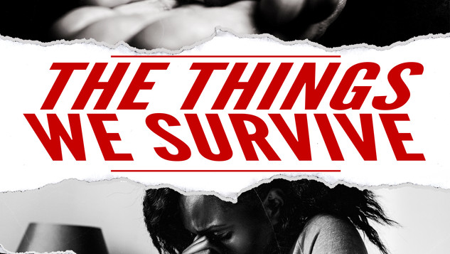 THE THINGS WE SURVIVE (2020)
