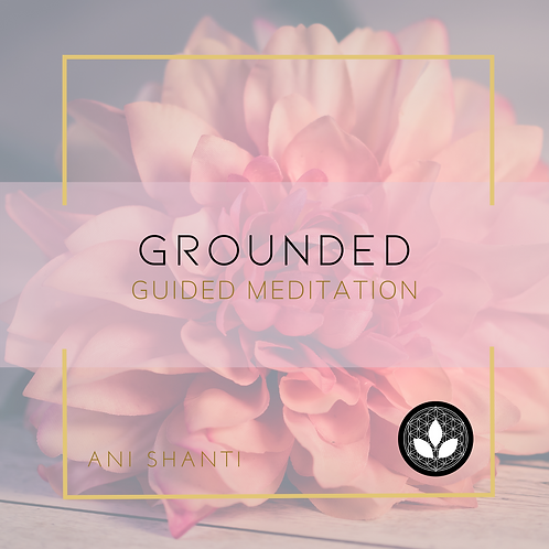 Grounded : Guided meditation