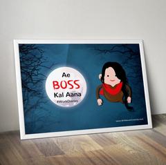 Aye Boss Kal Aana!