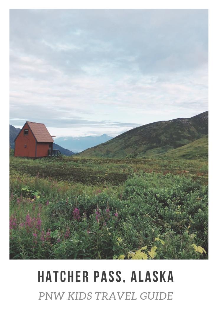 Hatcher Pass Alaska-PNW KIDS Travel Guide