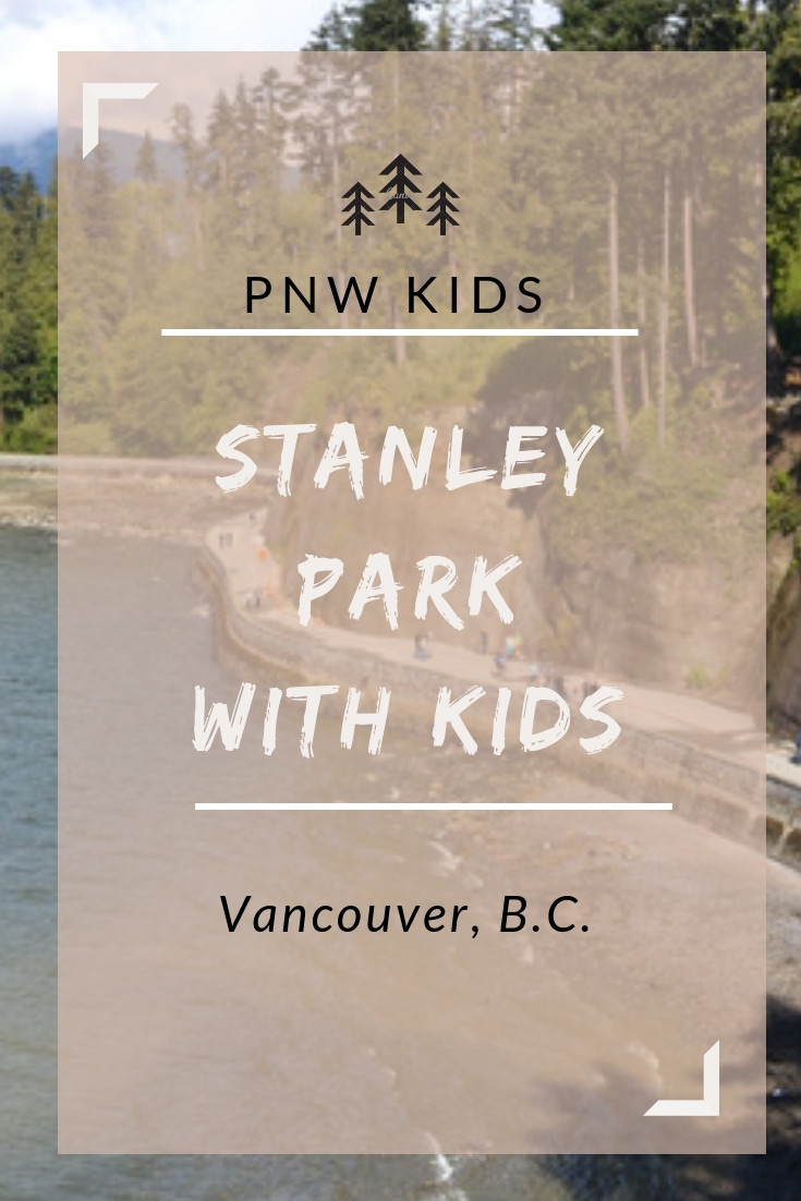 Stanley Park with Kids- Vancouver, B.C
