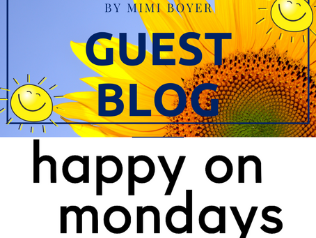 Happy on Mondays - Guest Post by Mimi Boyer