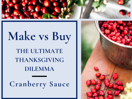 Make vs Buy Cranberry Sauce: The Ultimate Thanksgiving Dilemma