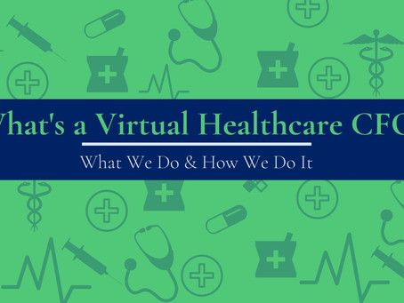 What's a Virtual Healthcare CFO?