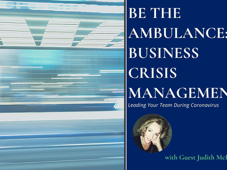 Be the Ambulance: Business Crisis Management