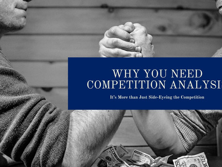 Why You Need Competition Analysis