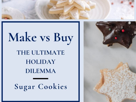 The Ultimate Holiday Dilemma: Make or Buy Sugar Cookies