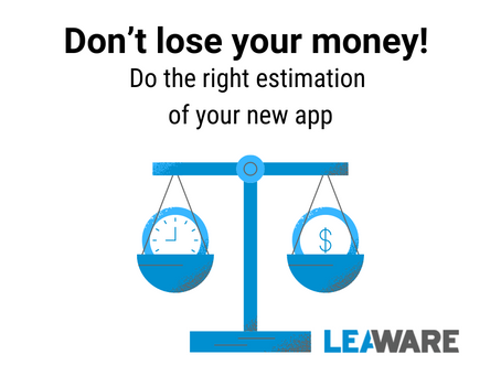Don't lose your money! Do the right estimation of your new app