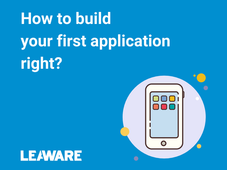 How to build your first application right?