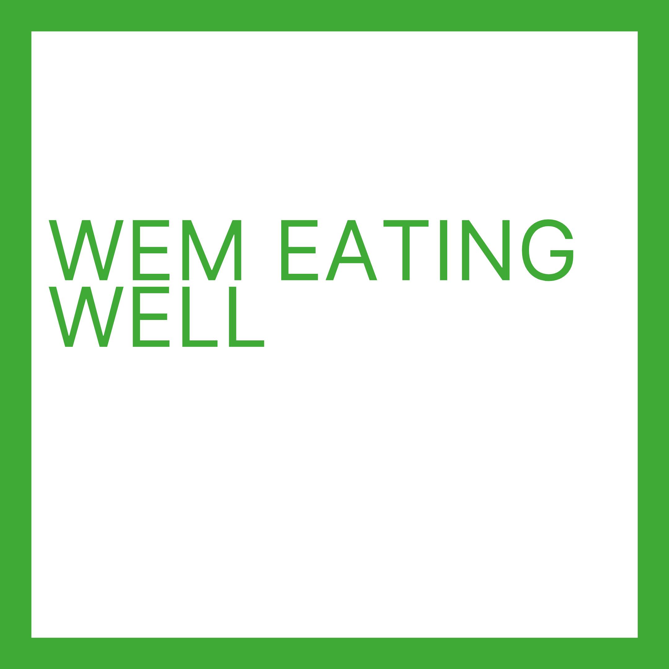 Wem Eating Well