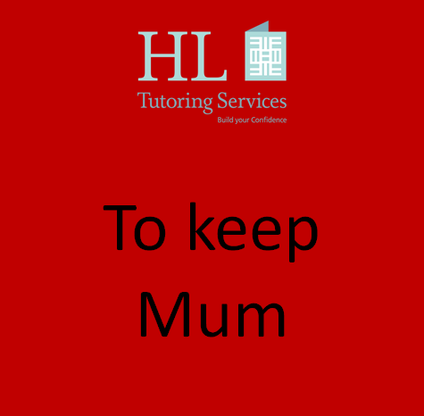 To keep Mum