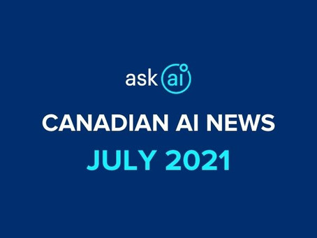 Canadian Artificial Intelligence News - July 2021