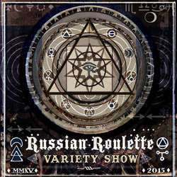 The Russian Roulette Variety Show