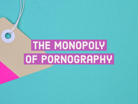 The Monopoly of Pornography